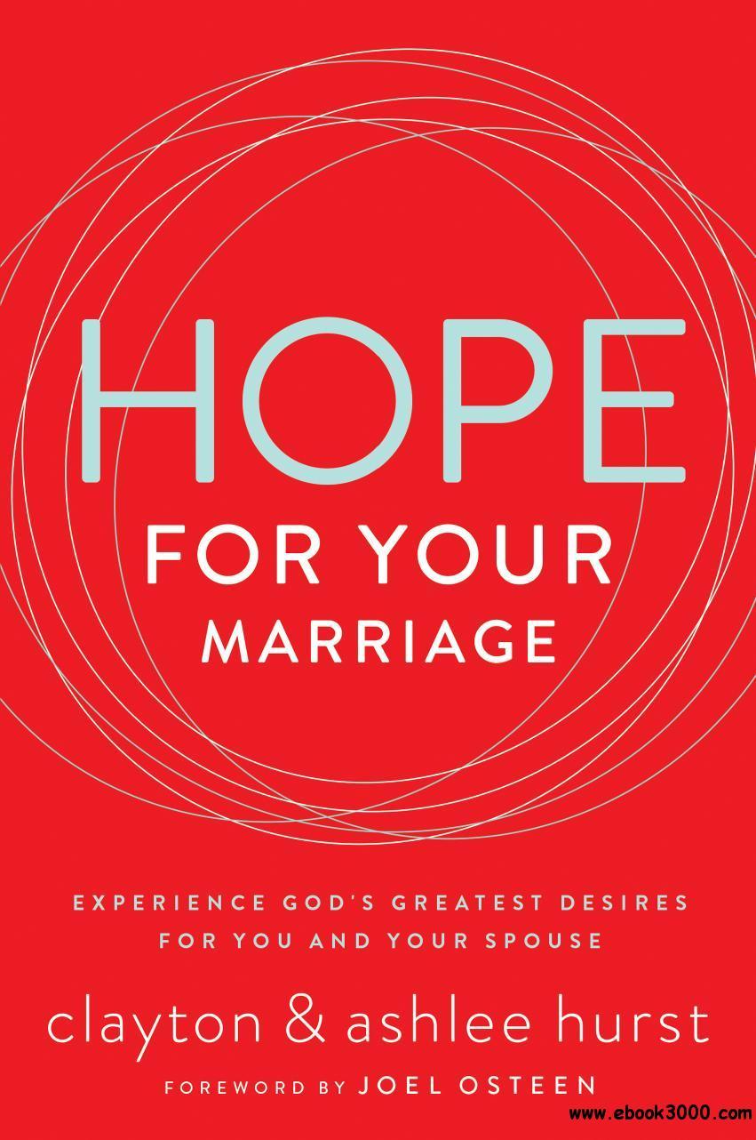 Hope for Your Marriage: Experience God��s Greatest Desires for You and Your Spouse