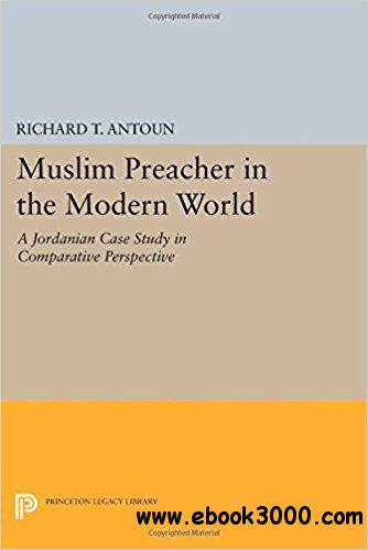 Muslim Preacher in the Modern World: A Jordanian Case Study in Comparative Perspective