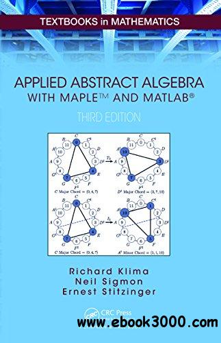 Applied Abstract Algebra with MapleTM and MATLAB? - Free