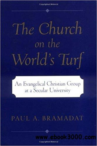 The Church on the World's Turf : An Evangelical Christian Group at a Secular University