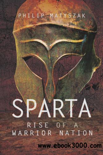 Sparta : Rise of a Warrior Nation