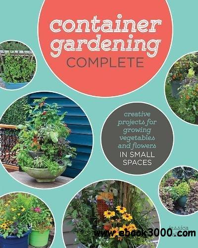 Container Gardening Complete: Creative Projects For