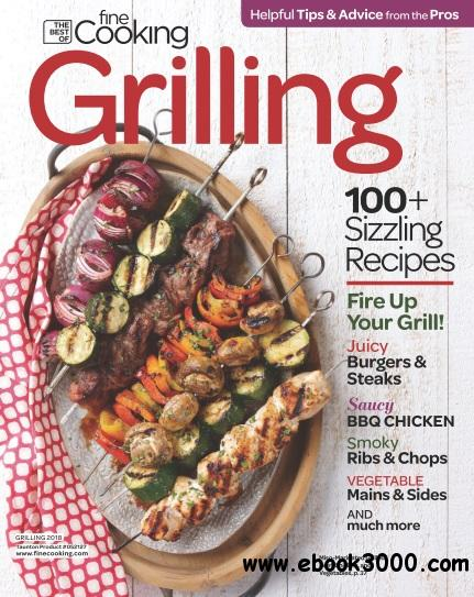 The best of fine cooking grilling 2018 free ebooks download english 104 pages true pdf 49 mb download forumfinder Gallery