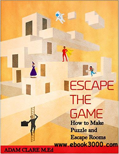 Escape the Game: How to make puzzle and escape rooms