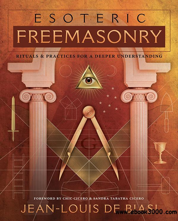 Esoteric Freemasonry: Rituals & Practices for a Deeper Understanding