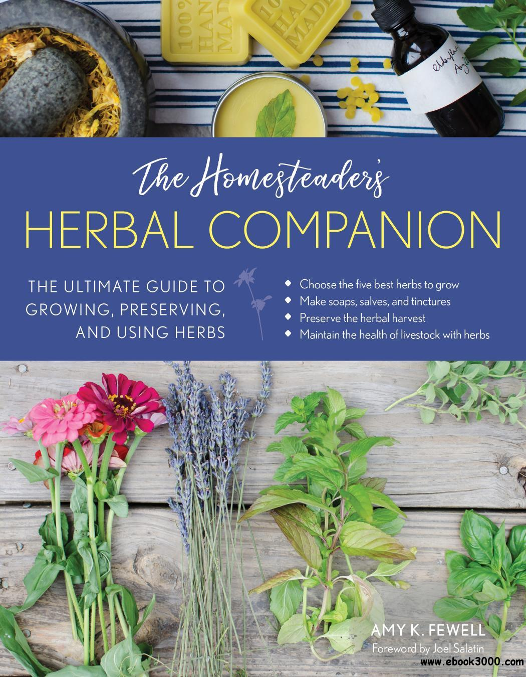 The Homesteader's Herbal Companion: The Ultimate Guide to Growing