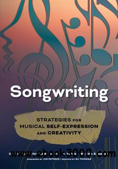 Songwriting : Strategies for Musical Self-Expression and Creativity