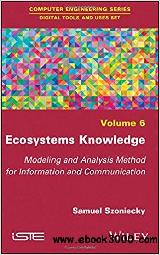 Ecosystems Knowledge: Modeling and Analysis Method for Information and Communication
