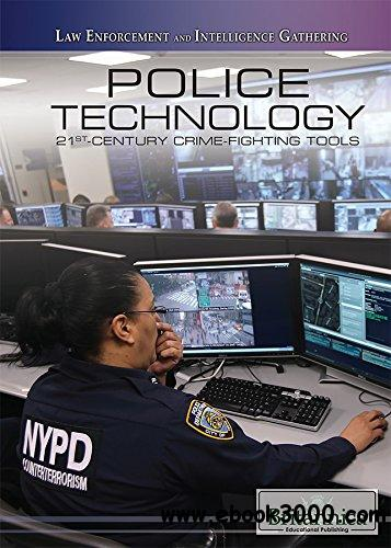 Police Technology: 21st-Century Crime-Fighting Tools