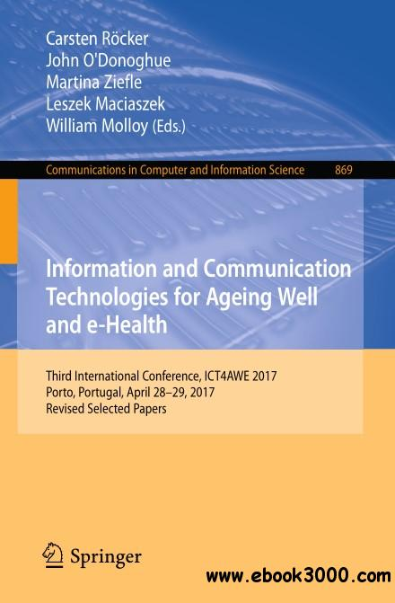Information and Communication Technologies for Ageing Well and e-Health