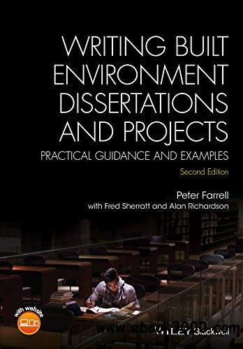 Writing Built Environment Dissertations and Projects: Practical Guidance and Examples, 2nd Edition