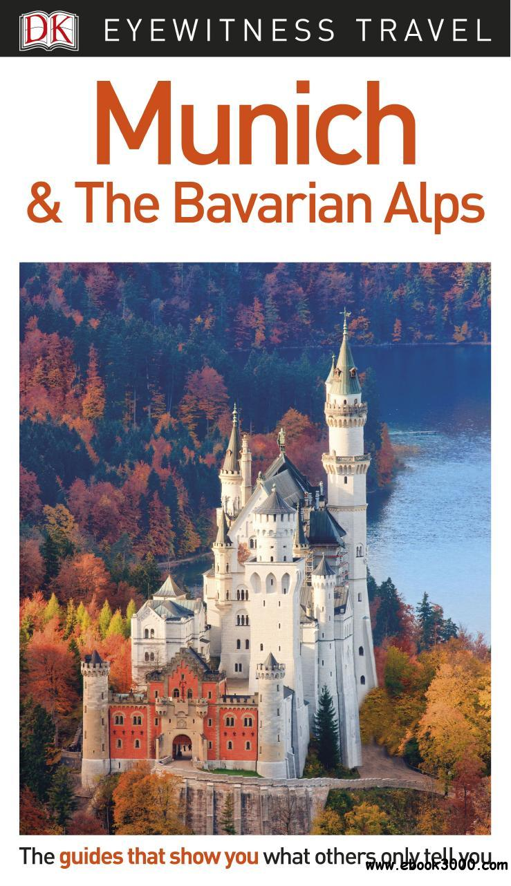 DK Eyewitness Travel Guide Munich and the Bavarian Alps, 3rd Edition