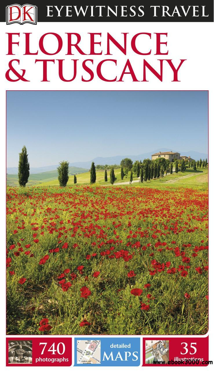 DK Eyewitness Travel Guide Florence & Tuscany, 2nd Edition