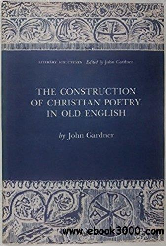 The Construction of Christian Poetry in Old English