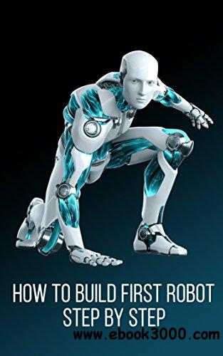 How to Build Your First Robot: Step by Step Full