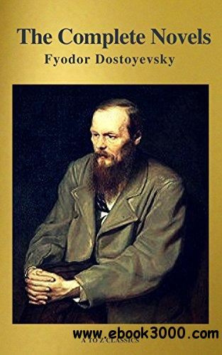 Fyodor Dostoyevsky: The Complete Novels ( A to Z Classics )