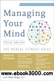 Managing Your Mind : The Mental Fitness Guide, Third Edition
