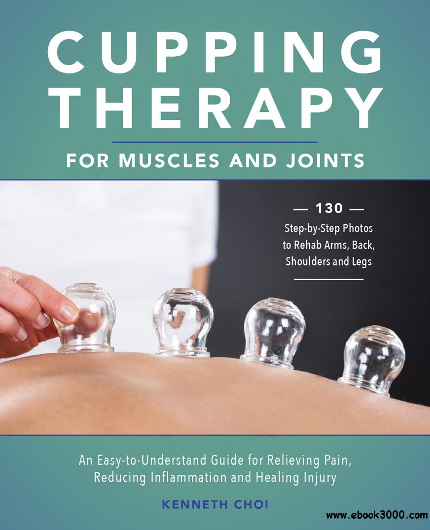 Muscle Cupping: Cupping Therapy For Muscles And Joints: An Easy-to