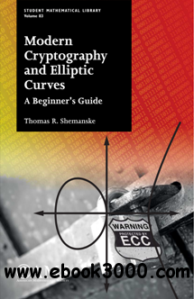 Modern Cryptography and Elliptic Curves : A Beginner's Guide