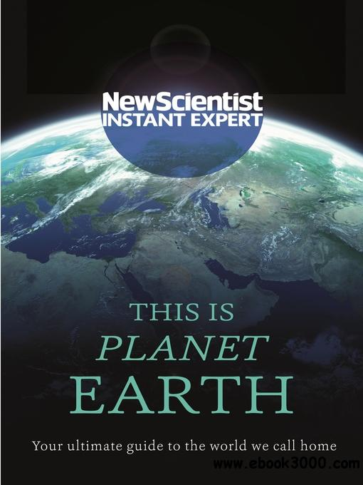 This is Planet Earth: Your ultimate guide to the world we call home (Instant Expert)