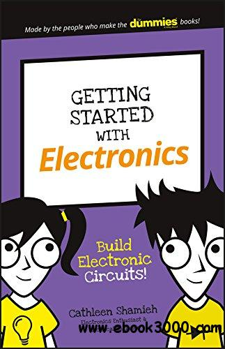 Getting Started with Electronics: Build Electronic Circuits! (Dummies Junior)