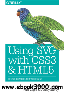 Using SVG with CSS3 and HTML5 : Vector Graphics for Web Design