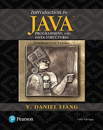 Introduction to Java Programming and Data Structures, Comprehensive Version, 11th  Edition