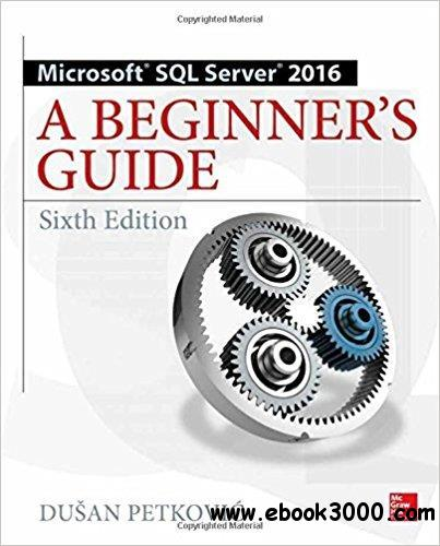 Sixth edition guide array microsoft sql server 2016 a beginner u0027s guide sixth edition free rh ebook3000 com fandeluxe Image collections