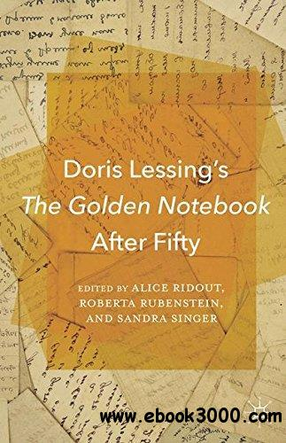 Doris Lessings The Golden Notebook After Fifty Free Ebooks Download