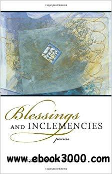 Blessings and Inclemencies: Poems