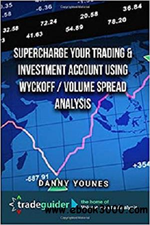 Supercharge Your Trading & Investment Account Using Wyckoff/Volume Spread Analysis