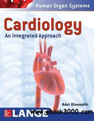Cardiology: An Integrated Approach (Human Organ Systems)