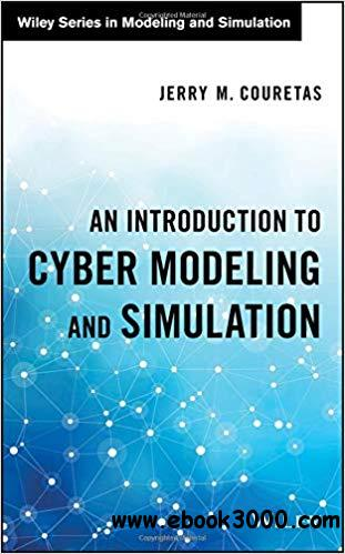 An Introduction to Cyber Modeling and Simulation