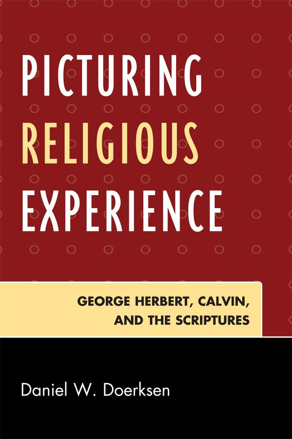 Picturing Religious Experience: George Herbert, Calvin, and the Scriptures
