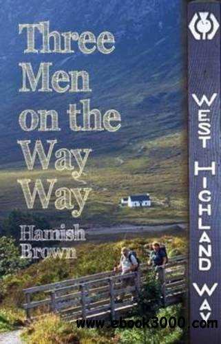 Three men on the way way: a story of walking the West Highland Way