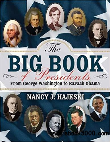 The Big Book of Presidents: From George Washington to Barack Obama