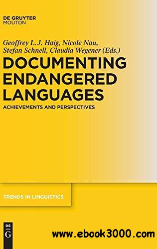 Documenting Endangered Languages: Achievements and Perspectives