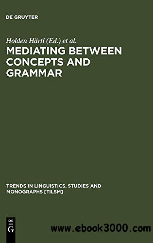 Mediating Between Concepts and Grammar