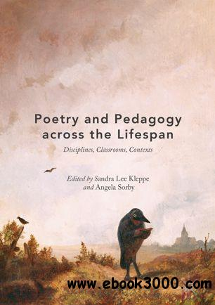 Poetry and Pedagogy across the Lifespan: Disciplines, Classrooms, Contexts