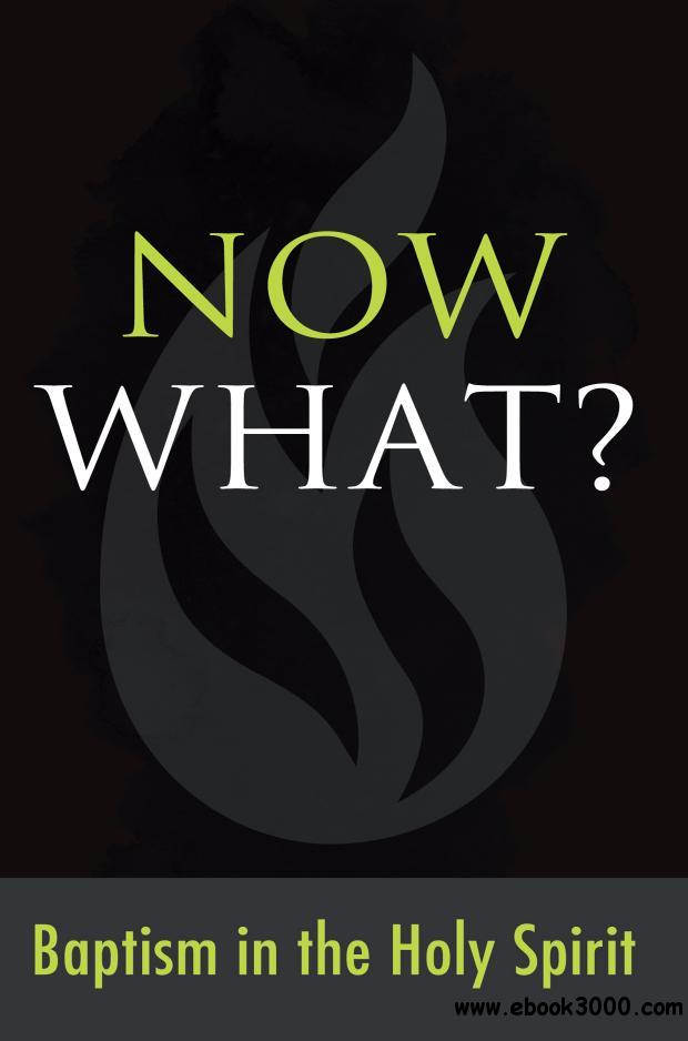 Now What? Baptism in the Holy Spirit