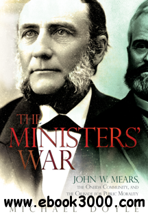 The Ministers' War : John W. Mears, the Oneida Community, and the Crusade for Public Morality