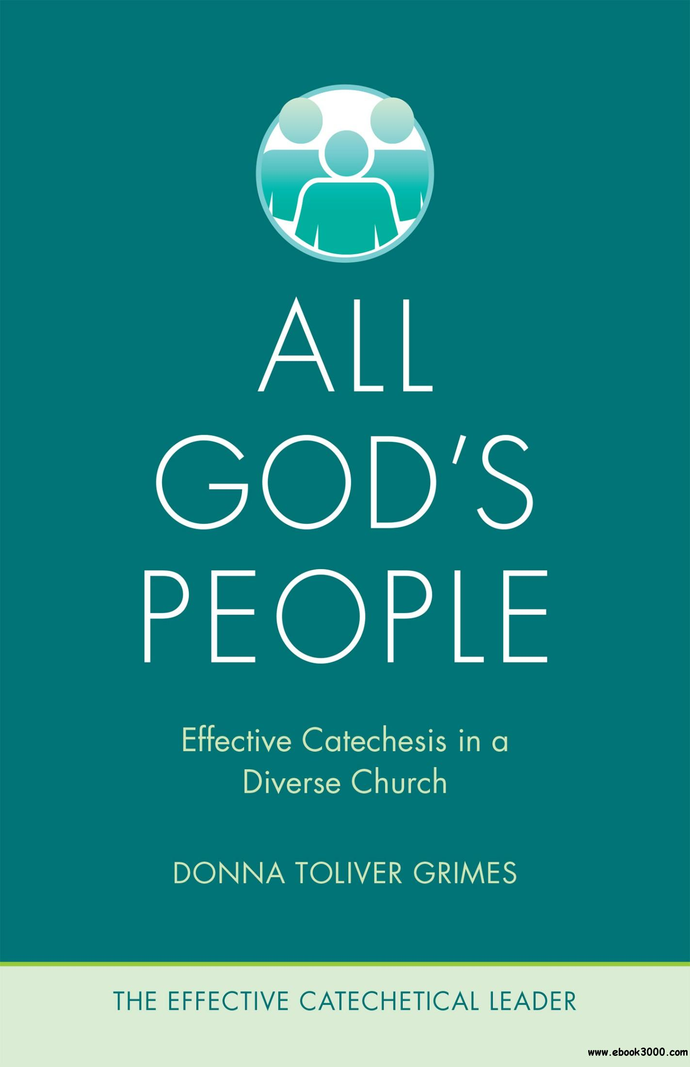 All God's People: Effective Catechesis in a Diverse Church (The Effective Catechetical Leader)
