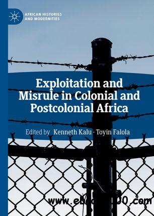 Exploitation and Misrule in Colonial and Postcolonial Africa