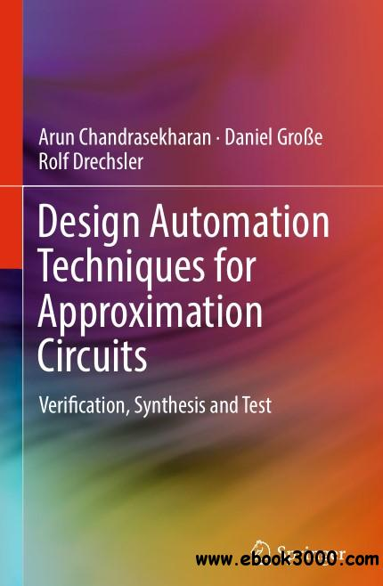 Design Automation Techniques for Approximation Circuits: Verification, Synthesis and Test