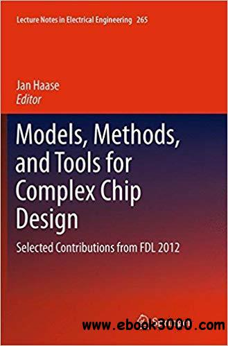 Models, Methods, and Tools for Complex Chip Design: Selected Contributions from FDL 2012