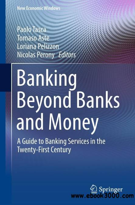 Banking Beyond Banks and Money: A Guide to Banking Services in the Twenty-First Century