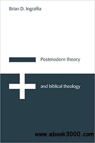 Postmodern Theory and Biblical Theology: Vanquishing God's Shadow
