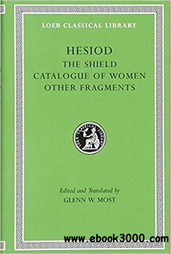 Hesiod: The Shield. Catalogue of Women. Other Fragments