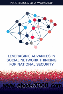 Leveraging Advances in Social Network Thinking for National Security : Proceedings of a Workshop