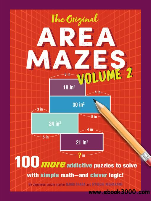 The Original Area Mazes, Volume 2: 100 More Addictive Puzzles to Solve with Simple Math-and Clever Logic!